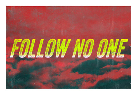Wall Art, Follow No One by Yellow Wall Art  | Artist : Jax D, - PosterGully