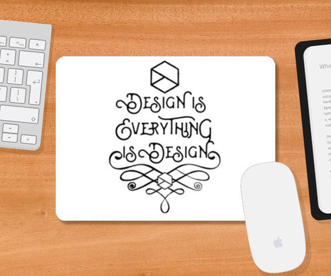 Mousepad, Design is Everything is Design Mousepad | Artist : Keepcalm Prints, - PosterGully