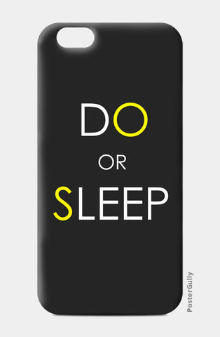 DO or SLEEP iPhone 6/6S Cases | Artist : Soumajit Dutta