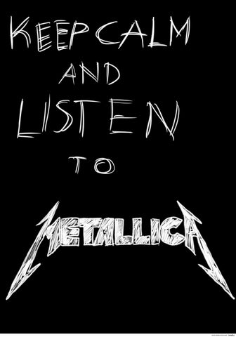 PosterGully Specials, Keep Calm & Listen To Metallica, - PosterGully