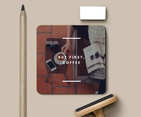 Coffee first Coasters | Artist : Swati Saxena