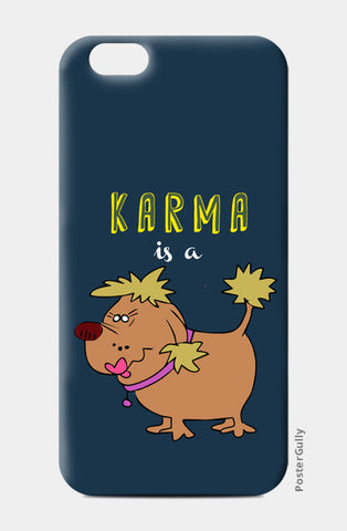 iPhone 6/6S Cases, Karma is a bitch iPhone 6/6S Cases | Artist : Kaushal Faujdar, - PosterGully