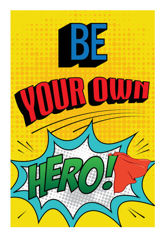 Wall Art, Be Your Own Hero Wall Art | Artist: Kshitija Tagde, - PosterGully