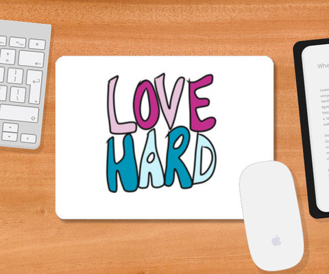 LOVE HARD Mousepad | Artist : Shruti aggarwal