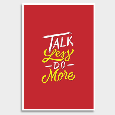 Talk Less Do More Giant Poster | Artist : Inderpreet Singh