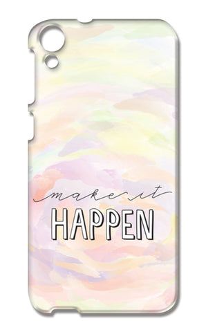 Make it happen hand lettering HTC Desire 820 Cases | Artist : Stuti Bajaj
