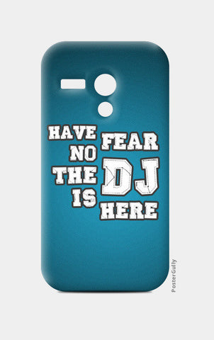 Moto G Cases, Have No Fear The DJ Is Here 1 - Moto G | Artist : DJ Ravish, - PosterGully