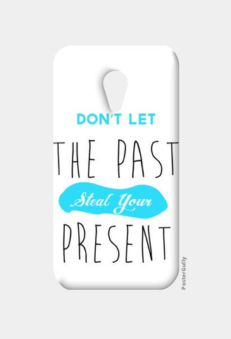 Moto G2 Cases, Don't Let The Past Steal Your Present Moto G2 Cases | Artist : Noman Shaikh, - PosterGully
