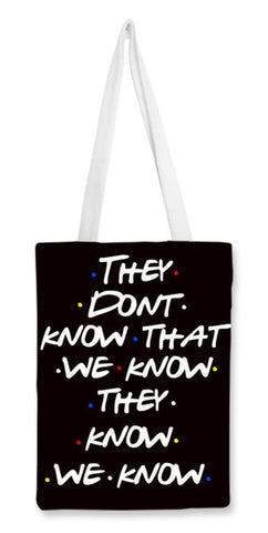 FRIENDS | THEY DON'T KNOW Tote Bags | Artist : Manju Nk