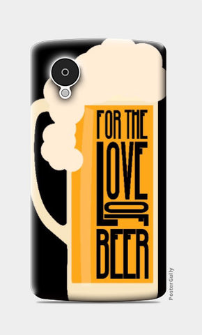 Nexus 5 Cases, Ftlo Beer Nexus 5 Case | Chayanika, - PosterGully