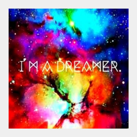 Im a dreamer Square Art Prints | Artist : avanthi amarnath