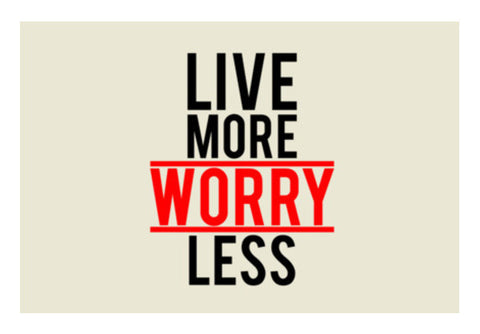 Live More Worry Less Art PosterGully Specials