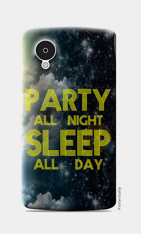 Nexus 5 Cases, Party All Night Sleep All Day - Nexus 5 | Artist : DJ Ravish, - PosterGully
