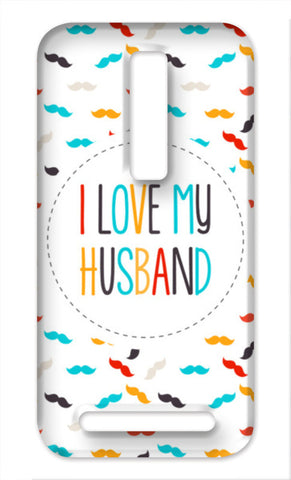 I Love My Husband and Moustaches Asus Zenfone 2 Cases | Artist : Designerchennai