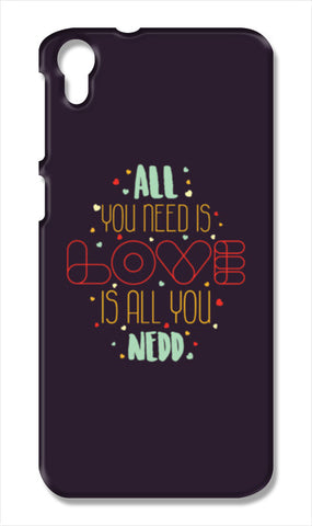 All you need is love is all you need HTC Desire 828 Cases | Artist : Designerchennai