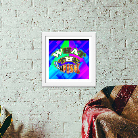 What The Fish!! Premium Square Italian Wooden Frames | Artist : Design_Dazzlers