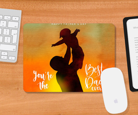 You Are The Best Dad Ever | #Father's Day Special  Mousepad | Artist : Creative DJ