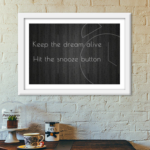 motivational time alarm snooze dream lazy minimalist poster Premium Italian Wooden Frames | Artist : Shantanu Kumar