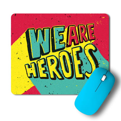 We Are Heros Pop Art Mousepad