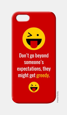 iPhone 5 Cases, Don't go beyond someone's expectations, they might get greedy | iPhone 5/5S Cases |  | Artist : Nikhil Wad, - PosterGully