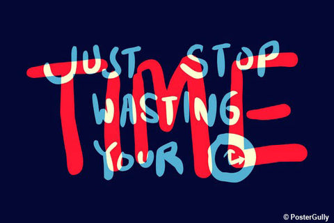 Wall Art, Stop Wasting Time Motivational, - PosterGully - 1