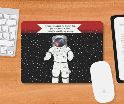 Astronaut - Ground control to Major Tom Mousepad | Artist : C-zure