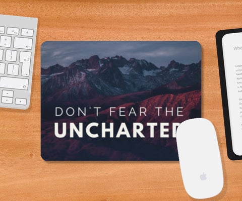 Don't Feat The Uncharted Quote Mousepad | Artist : Aditya Gupta
