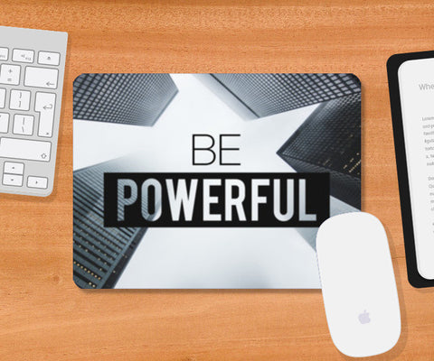 Mousepad, Be Powerful mouse pad Mousepad | Artist : Rahul Bagdai, - PosterGully