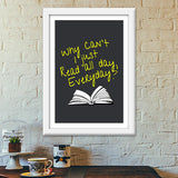 Why Can't I Just Read All Day? Premium Italian Wooden Frames | Artist : Kaushal Faujdar