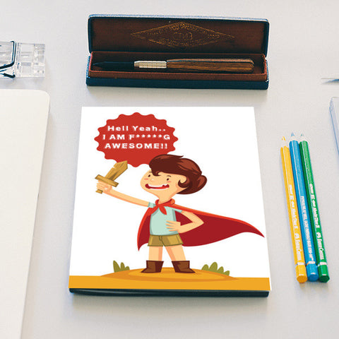 Hell Yeah! I Am F*****G AWESOME..! Notebook | Artist : Mitali Jadia