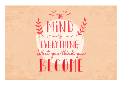 The Mind Is Everything What You Think You Become  Wall Art  | Artist : Creative DJ