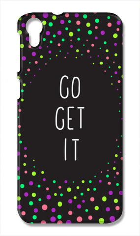 Color pop typography 'go get it' HTC Desire 828 Cases | Artist : Stuti Bajaj