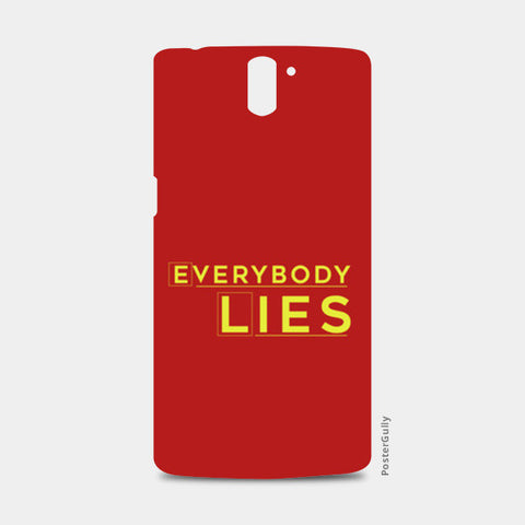 Everybody Lies One Plus One Cases | Artist : Kaushal Faujdar