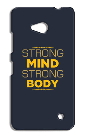 Strong Mind Strong Body Nokia Lumia 640 Cases | Artist : Designerchennai