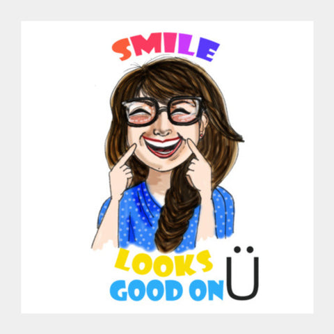 SMILE LOOKS GOOD ON YOU Square Art Prints | Artist : Paper Pankh