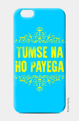 iPhone 6/6S Cases, Tumse Na Ho Payega iPhone 6/6S Cases | Artist : Ginita Sahni, - PosterGully
