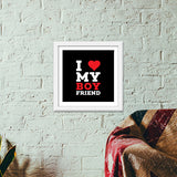 I love my boy friend Premium Square Italian Wooden Frames | Artist : Designerchennai