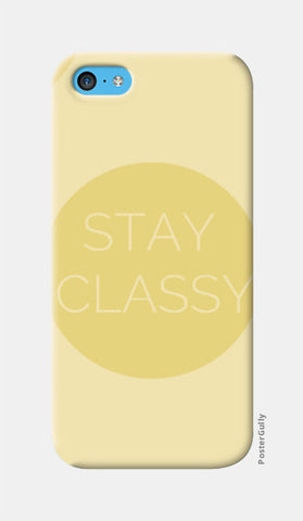 iPhone 5c Cases, Stay Classy iPhone 5c Case | Artist: Siddhant Talwar, - PosterGully