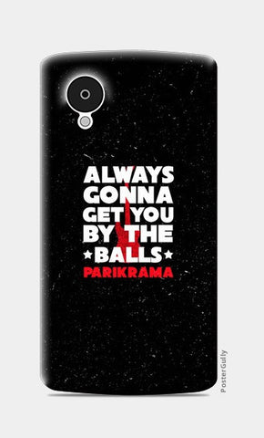 Nexus 5 Cases, By The Balls Nexus 5 Cases | Artist : Parikrama Officials, - PosterGully