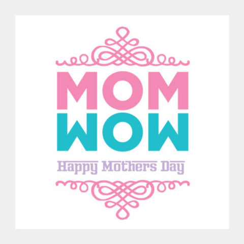 Mom Wow Typography 2 Square Art Prints PosterGully Specials