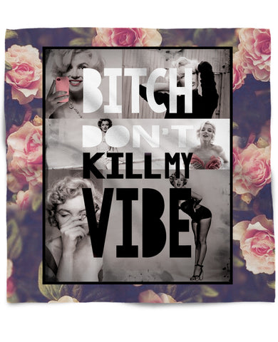 Bitch Don't Kill My Vibe Bandana