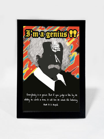 Framed Art, Albert Einstein Quote  I Am A Genius | Framed Art, - PosterGully