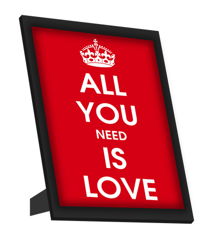 Framed Art, All You Need Is Love Framed Art, - PosterGully