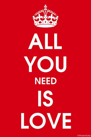 Wall Art, All You Need Is Love, - PosterGully