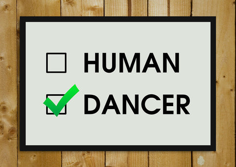 Glass Framed Posters, Are You Human Or A Dancer Glass Framed Poster, - PosterGully - 1