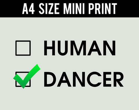 Mini Prints, Are You Human Or A Dancer | Mini Print, - PosterGully