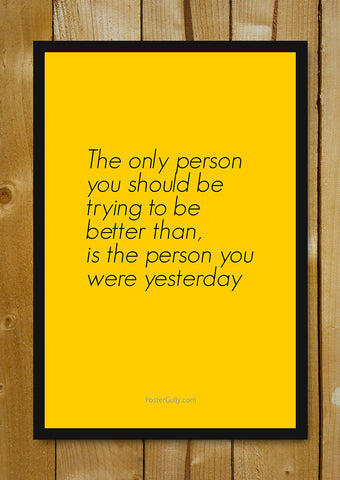 Glass Framed Posters, Be A Better Person Glass Framed Poster, - PosterGully - 1