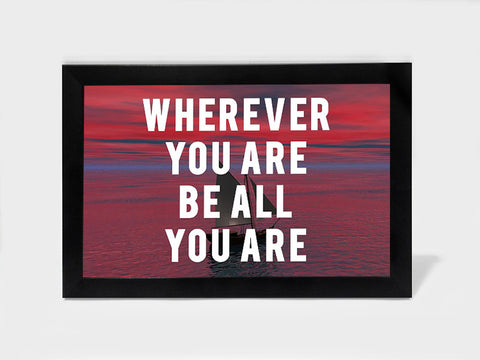 Framed Art, Be All You Are Motivational | Framed Art, - PosterGully