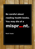 Glass Framed Posters, Be Careful Mark Twain Quote Glass Framed Poster, - PosterGully - 1