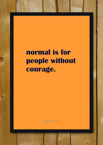 Glass Framed Posters, Be Courageous Glass Framed Poster, - PosterGully - 1